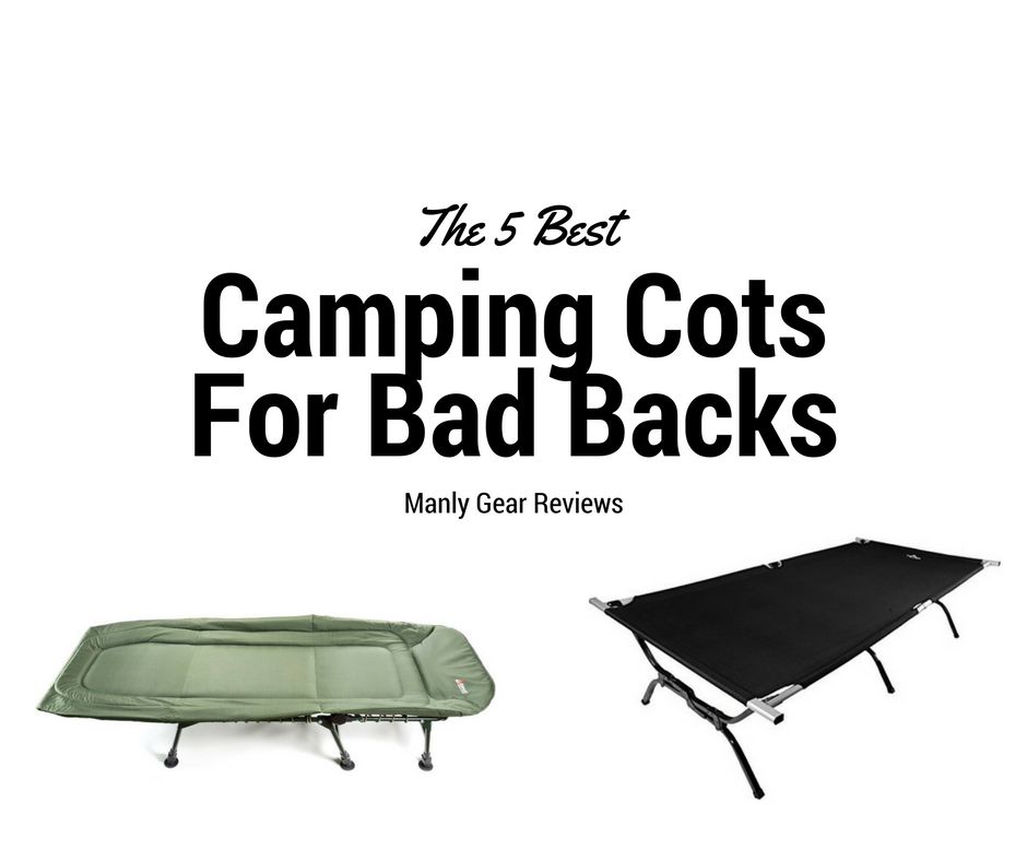 Best Camping Cot for Bad Backs